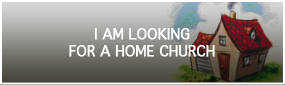 I am Looking for a Home Church
